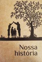 Nossa história (Livro presente | Trajetória familiar)
